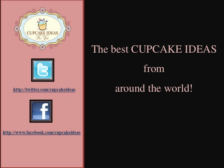 The best CUPCAKE IDEAS from around the world!<br />