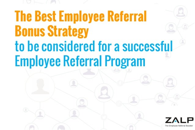 The Best Employee Referral Bonus Strategy to be considered for a successful Employee Referral Program