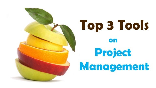 Top 3 tools for Project Management