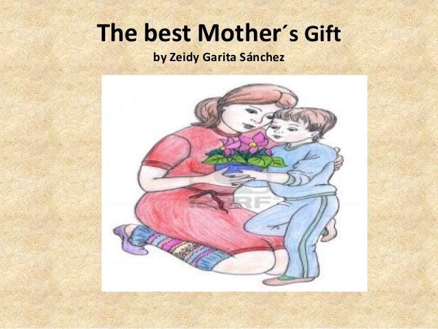 The best Mother´s Giftby Zeidy Garita Sánchez