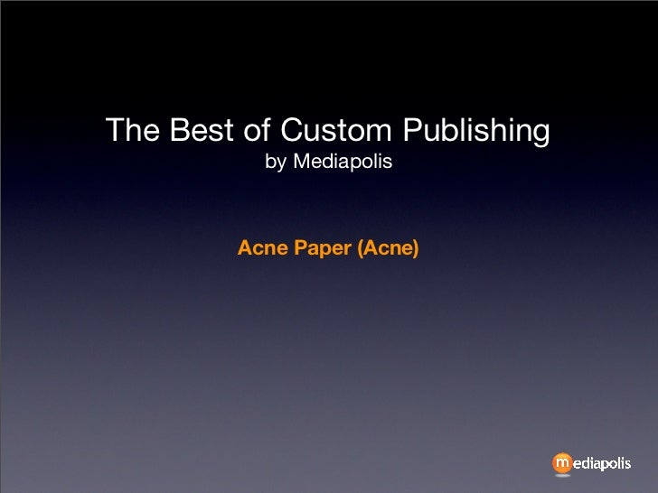 The Best of Custom Publishing: Acne Paper