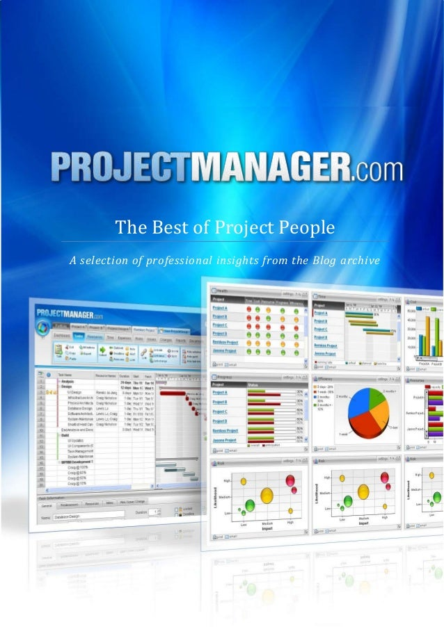 The Best of Project PeopleA selection of professional insights from the Blog archive            ProjectManager.com © 2013 ...