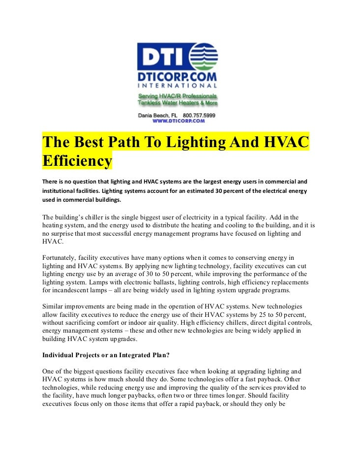 The Best Path To Lighting And HVACEfficiencyThere is no question that lighting and HVAC systems are the largest energy use...