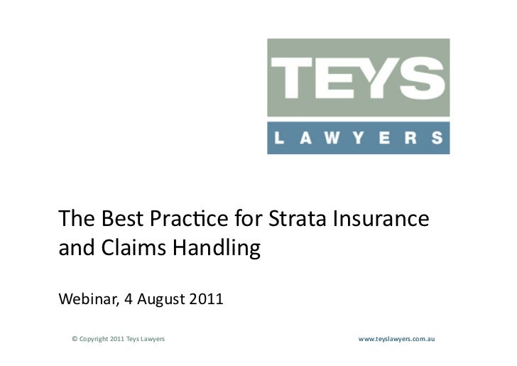 The	  Best	  Prac<ce	  for	  Strata	  Insurance	  and	  Claims	  Handling	  Webinar,	  4	  August	  2011	    ©	  Copyright...
