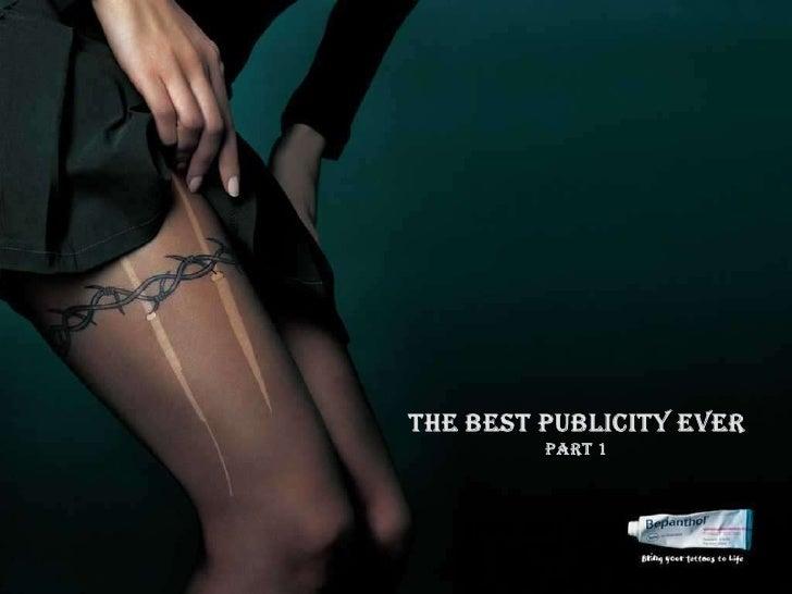 THE BEST PUBLICITY EVER<br />PART 1<br />