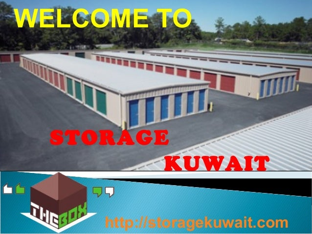 WelcomeStorage KuwaitWELCOME TOSTORAGEKUWAIThttp://storagekuwait.com