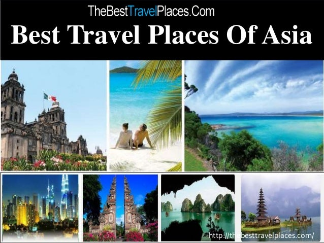 The best travel places in asia for Best countries to move to