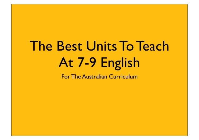 The Best Units To TeachAt 7-9 EnglishFor The Australian Curriculum