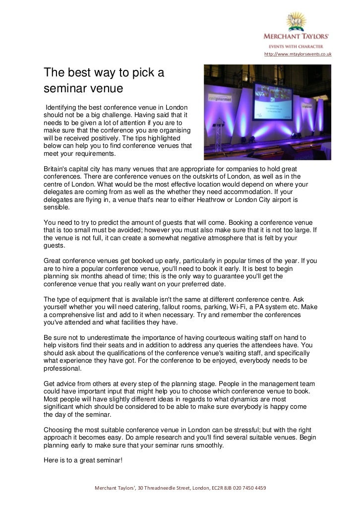 http://www.mtaylorsevents.co.ukThe best way to pick aseminar venue Identifying the best conference venue in Londonshould n...