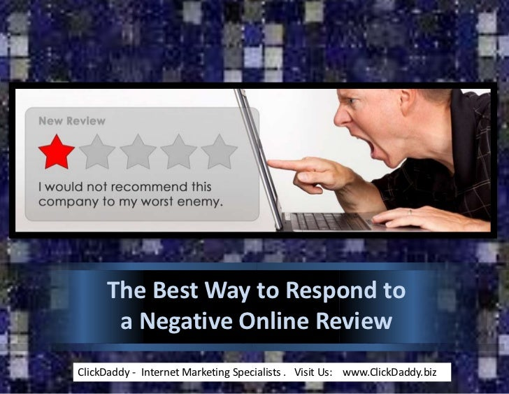 The Best Way to Respond to      a Negative Online ReviewClickDaddy - Internet Marketing Specialists . Visit Us: www.ClickD...
