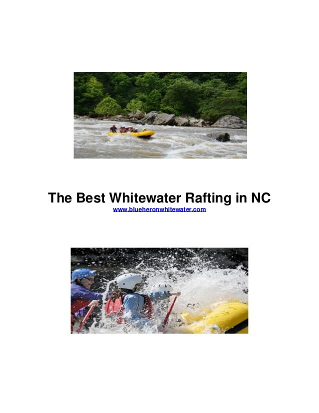 The Best Whitewater Rafting in NC www.blueheronwhitewater.com