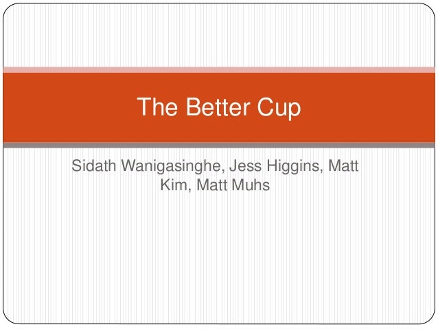 The better cup