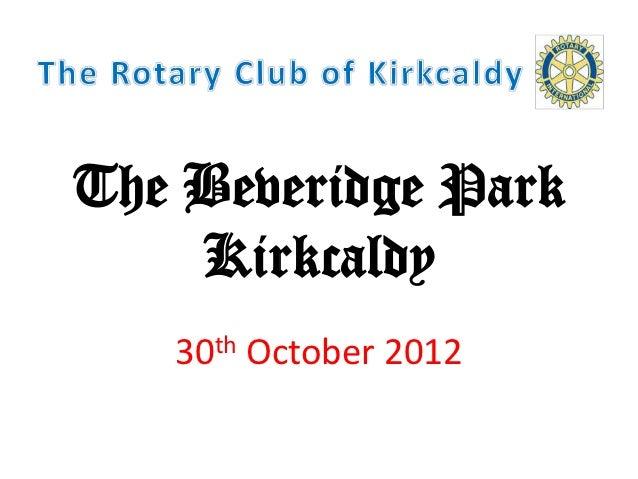 The Beveridge Park    Kirkcaldy   30th October 2012