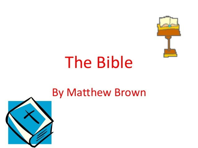 The BibleBy Matthew Brown
