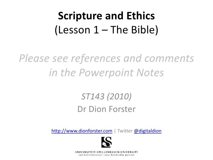 Scripture and Ethics(Lesson 1 – The Bible)Please see references and comments in the Powerpoint Notes<br />ST143 (2010)<br ...