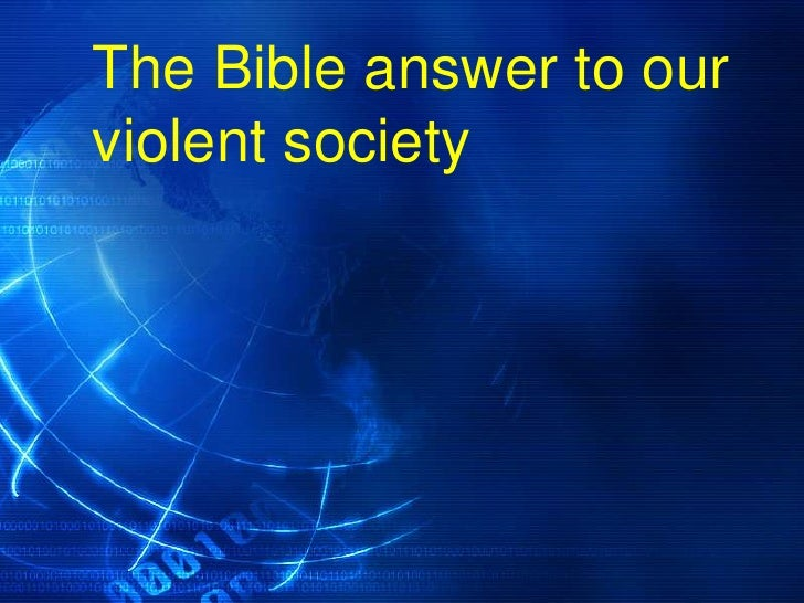 The Bible Answer To Our Violent Society