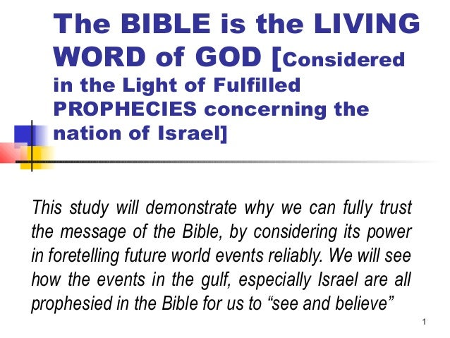 The BIBLE is the LIVING WORD of GOD [Considered in the Light of Fulfilled PROPHECIES concerning the nation of Israel]