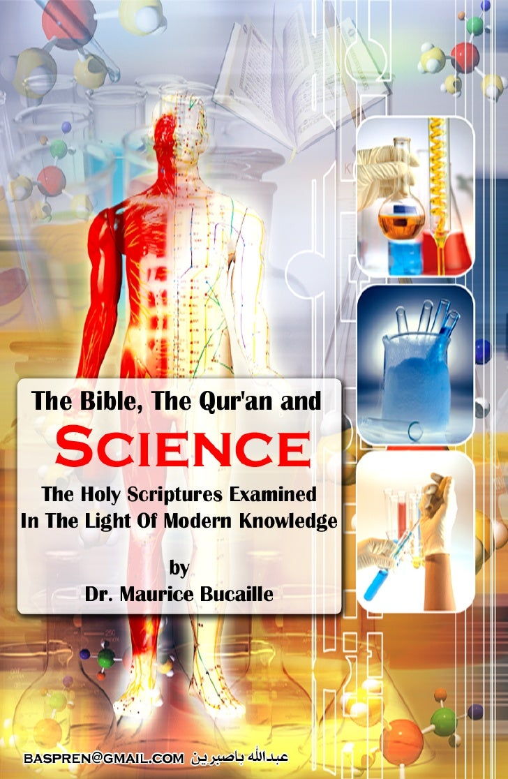 "The Bible, The Qur'an and Science   ""La Bible, le Coran et la Science""         The Holy Scriptures Examined      In The Li..."