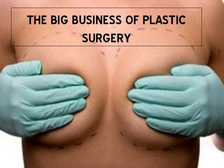 THE BIG BUSINESS OF PLASTIC SURGERY
