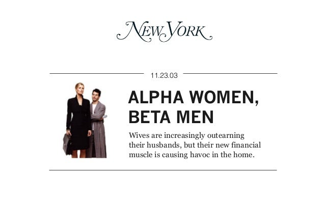 beta male dating alpha female A type women alpha females career women relationships dating an alpha female dating an alpha male single alpha female single successful women single women in new york.