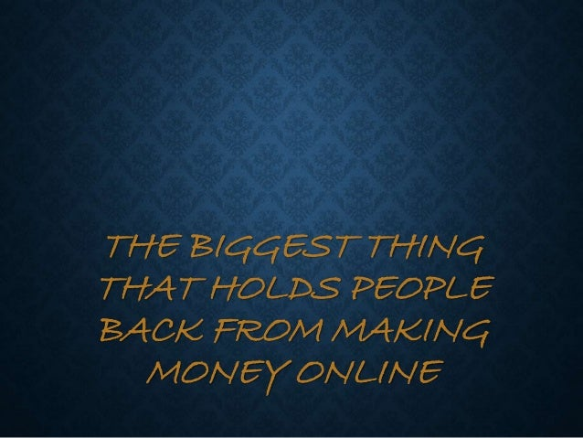 The BIGGEST Thing That Holds People Back From Making Money Online