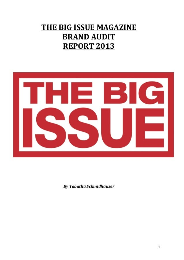 1 THE BIG ISSUE MAGAZINE BRAND AUDIT REPORT 2013             By Tabatha Sc...