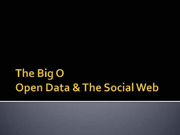 The Big OOpen Data & The Social Web<br />