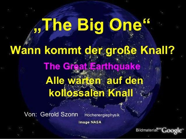 "Wann kommt der große Knall? Alle warten auf den kollossalen Knall Von: Gerold Szonn Hochenergiephysik Bildmaterial: ""The B..."