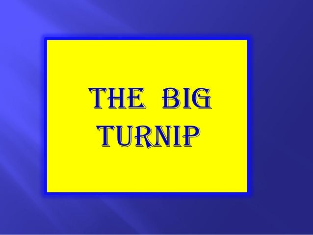 The big turnip