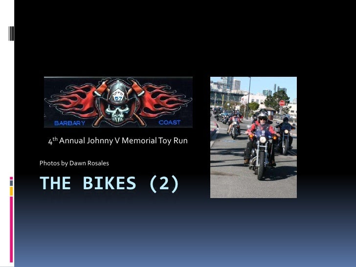 The Bikes (2)<br />4th Annual Johnny V Memorial Toy Run<br />Photos by Dawn Rosales<br />