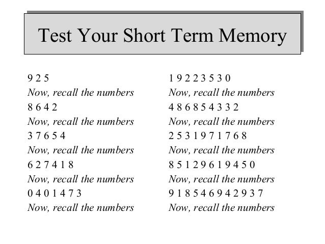 the complicated experimentation of short term memory Short term memory based on gender richard knox, mathew bergstein rahul seth, joey longo nicholas mcelveen on short term memory we ran the same experiment with all.
