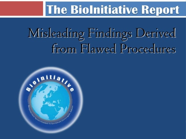 The BioInitiative Report-Misleading Findings Derived from Flawed Procedures