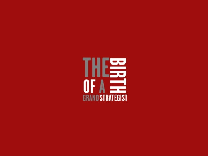 The Birth Of A Grand Strategist By Waqar Riaz