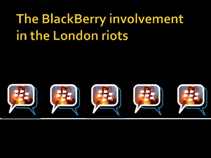 The black berry involvement in the london riots