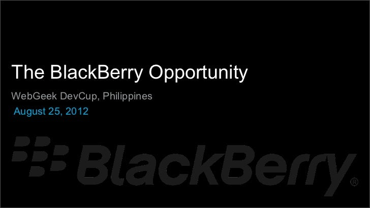 The BlackBerry Opportunity at WebGeek DevCup