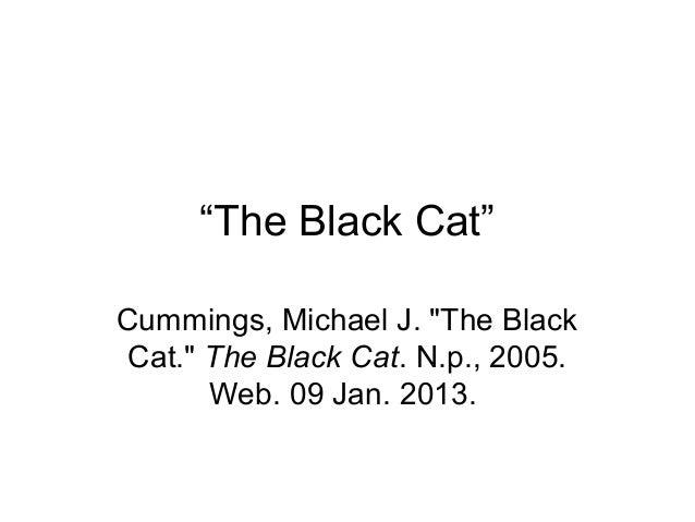 """The Black Cat"" Cummings, Michael J. ""The Black Cat."" The Black Cat. N.p., 2005. Web. 09 Jan. 2013."