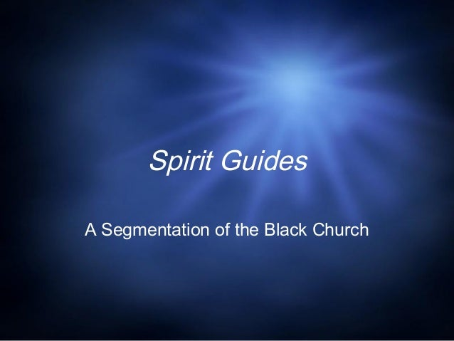 Spirit Guides A Segmentation of the Black Church