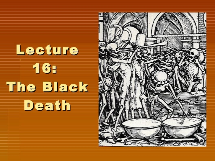 Lecture 16:  The Black Death