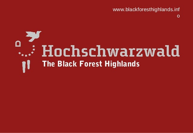 www.blackforesthighlands.inf                                             oThe Black Forest Highlands