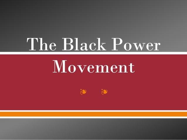 ❧ ❧The Black PowerMovement