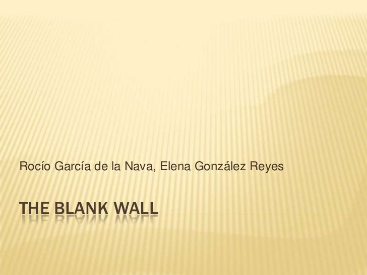 THE BLAnK WALL<br />Rocío García de la Nava, Elena González Reyes<br />