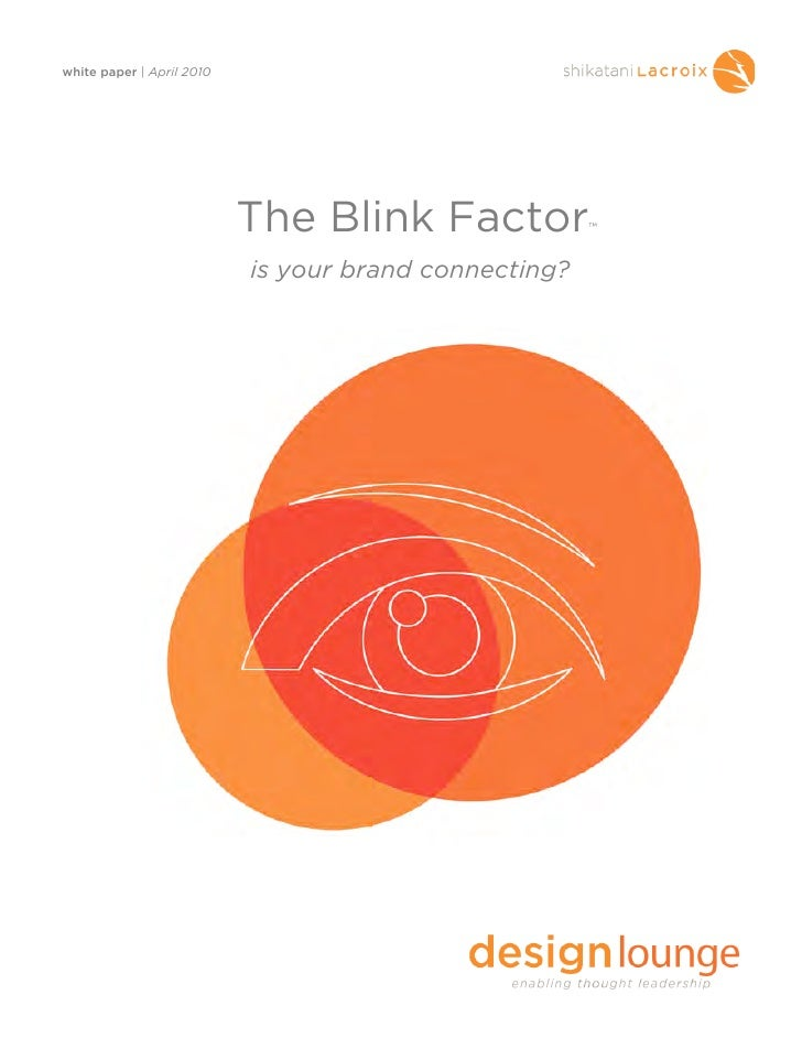 white paper | April 2010                                The Blink Factor            ™                              is your...