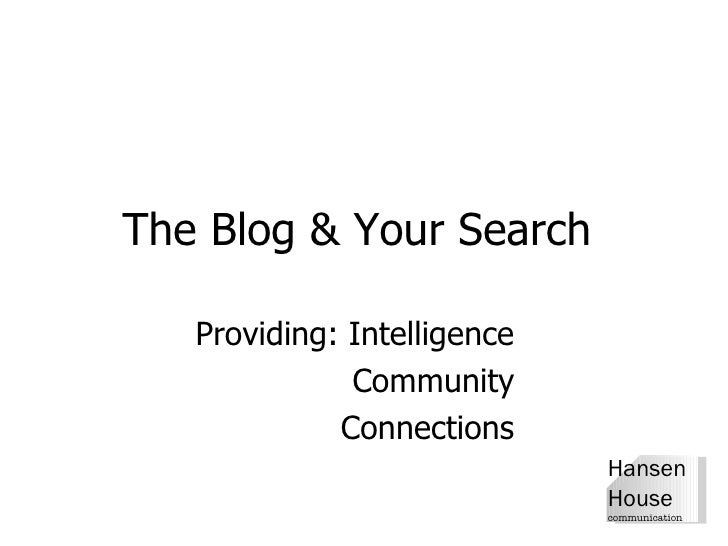 The Blog & Your Search  Providing: Intelligence Community  Connections