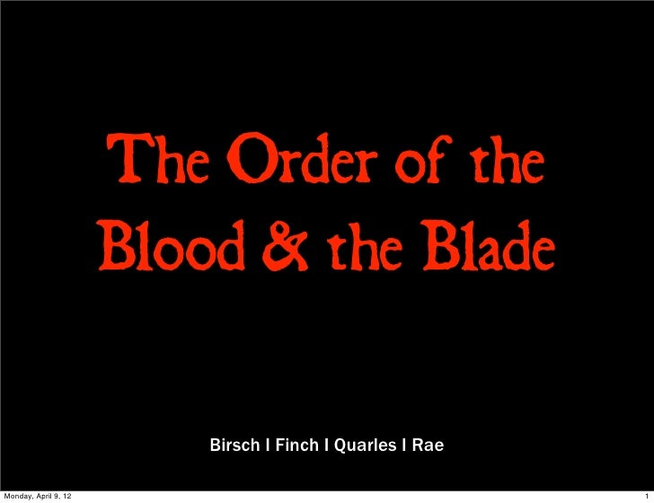 The Order of the                      Blood & the Blade                          Birsch I Finch I Quarles I RaeMonday, Apr...