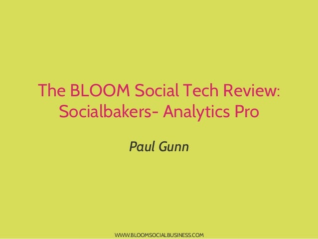 The BLOOM Social Tech Review- Socialbakers- Analytics Pro
