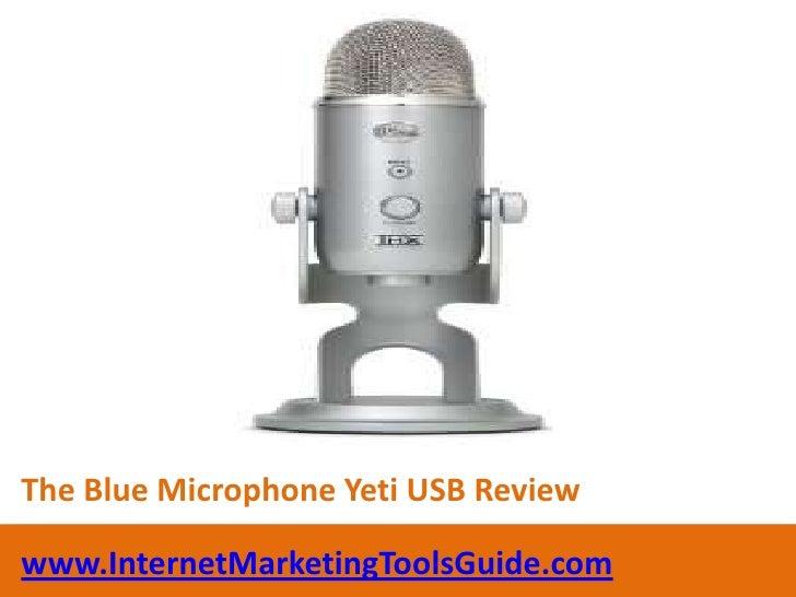 The Blue Microphone Yeti USB Review<br />www.InternetMarketingToolsGuide.com<br />
