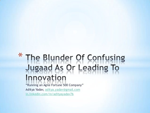 The Blunder Of Confusing Jugaad As Or Leading To Innovation