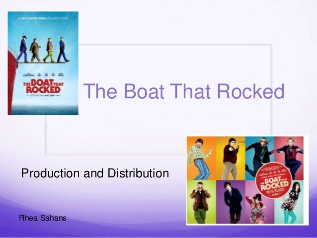 The Boat That Rocked  Production and Distribution  Rhea Sahans
