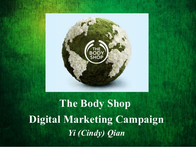 marketing communication of the body shop Values are important in marketing natural cosmetics, but consumers' interest in  them is only skin deep  communications  quarterly revenue growth in l' oreal's body shop division, percent source: data compiled by.