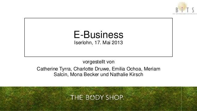 E-BusinessIserlohn, 17. Mai 2013vorgestellt vonCatherine Tyrra, Charlotte Druwe, Emilia Ochoa, MeriamSalcin, Mona Becker u...